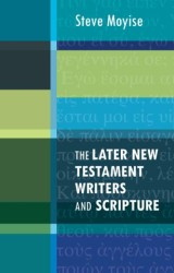 The Later New Testament Writers and Scripture