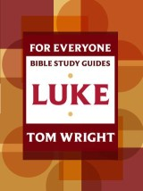 For Everyone Bible Study Guide: Luke
