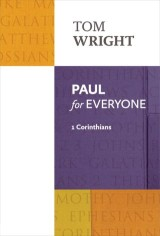 PAUL for EVERYONE: 1 CORINTHIANS