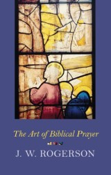 Art of Biblical Prayer
