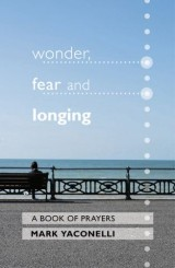 Wonder, Fear and Longing