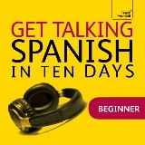 Get Talking Spanish in Ten Days Beginner Audio Course